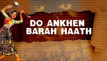 Do Aankhen Baarah Haath
