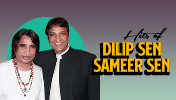 Hits of Dilip Sen Sameer Sen